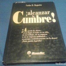 Libros de segunda mano: ¡ALCANZAR LA CUMBRE! CARLOS D. REGUEIRA. Lote 103731279