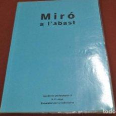 Libros de segunda mano: MIRÓ A L'ABAST QUADERN PEDAGÒGICS 2 , 9-11 ANYS EXEMPLAR PER A L'EDUCADOR - AR4. Lote 103752047
