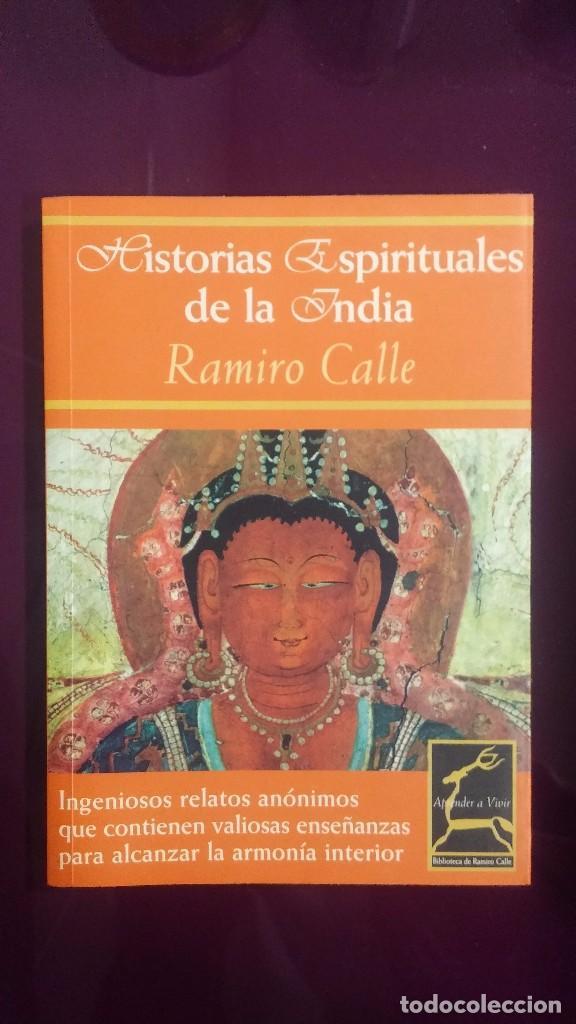 HISTORIAS ESPIRITUALES DE LA INDIA - RAMIRO CALLE (Libros de Segunda Mano - Pensamiento - Otros)