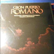 Libros de segunda mano: GIJON PUERTO ROMANO. NAVEGACION Y COMERCIO EN EL CANTABRICO DURANTE LA ANTIGÜEDAD. TAPA DURA EN TELA. Lote 103786951