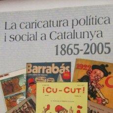 Libros de segunda mano: LA CARICATURA POLÍTICA I SOCIAL A CATALUNYA 1865-2005 DE LLUÍS SOLÀ I DACHS (DUXELM). Lote 103796711