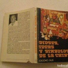 Libros de segunda mano: JUAN GARCÍA FONT. DIOSES, IDEAS Y SÍMBOLOS DE LA CHINA. RMT84473. . Lote 103820331