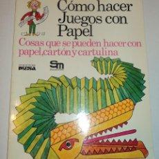 Libros de segunda mano: CÓMO HACER JUEGOS CON PAPEL - PLESA/SM . Lote 103827731