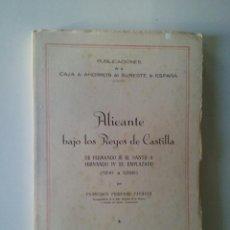 Libros de segunda mano: ALICANTE BAJO LOS REYES DE CASTILLA: DE FERNANDO III EL SANTO A FERNANDO IV EL EMPLAZADO (1241-1296. Lote 103843995