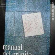 Libros de segunda mano: MANUAL DEL GRANITO PARA ARQUITECTOS JOAQUIN FERNANDEZ MADRID. Lote 103123051