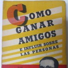 Libros de segunda mano: COMO GANAR AMIGOS E INFLUIR SOBRE LAS PERSONAS. DALE CARNEGIE. EDITORIAL SUDAMERICANA.. Lote 103854895