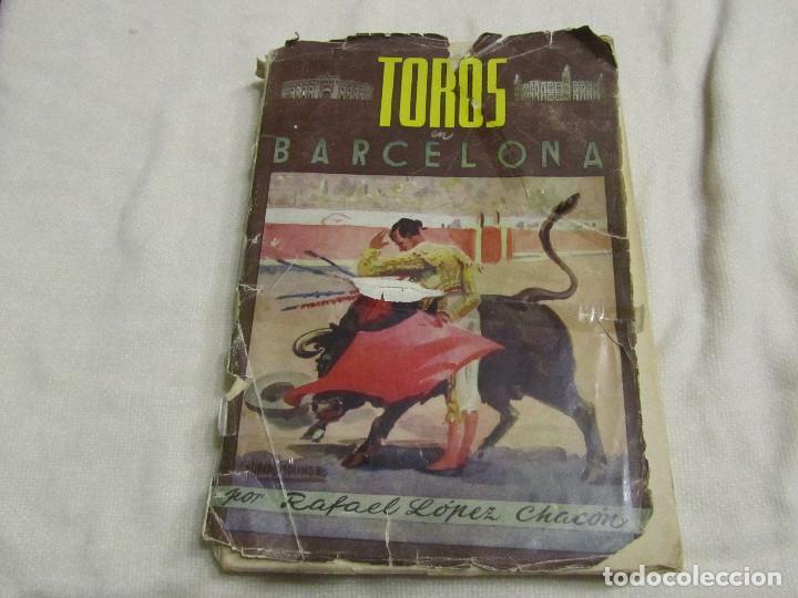 TOROS EN BARCELONA RAFAEL LOPEZ CHACON EDITORIAL BORRAS 1946 (Libros de Segunda Mano - Bellas artes, ocio y coleccionismo - Otros)