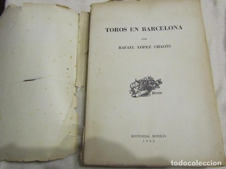 Libros de segunda mano: TOROS EN BARCELONA RAFAEL LOPEZ CHACON EDITORIAL BORRAS 1946 - Foto 4 - 103870203