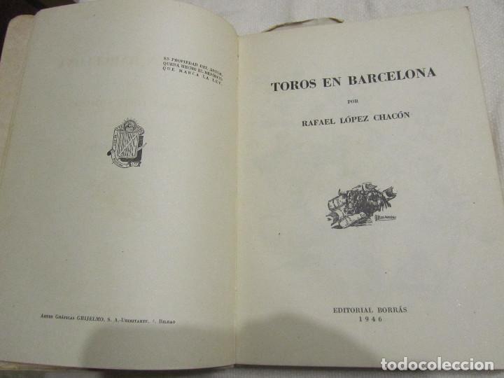 Libros de segunda mano: TOROS EN BARCELONA RAFAEL LOPEZ CHACON EDITORIAL BORRAS 1946 - Foto 6 - 103870203