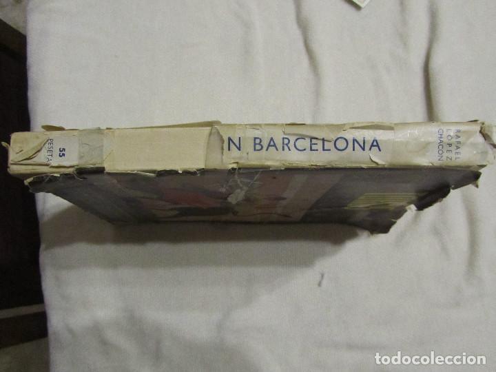 Libros de segunda mano: TOROS EN BARCELONA RAFAEL LOPEZ CHACON EDITORIAL BORRAS 1946 - Foto 15 - 103870203