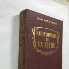 Libros de segunda mano: ENCICLOPEDIA DE LA LECHE, AGENJO CECILIA CESAR. VETERINARIA, ESPASA.1956 1ª ED. ILUSTRADO 965 PG. Lote 103871727