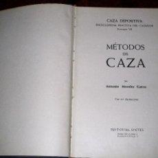 Libros de segunda mano: METODOS DE CAZA , CAZA DEPORTIVA ENCICLOPEDIA PRACTICA DEL CAZADOR .VOL VII . ANTONIO MORALES 1962. Lote 103876999