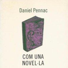 Libros de segunda mano: COM UNA NOVEL·LA, DANIEL PENNAC. Lote 103893639