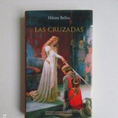 Libros de segunda mano: LAS CRUZADAS, HILAIRE BELLOC, LIBRO COMPLETAMENTE DESCATALOGADO, IMPECABLE ESTADO. Lote 103933615