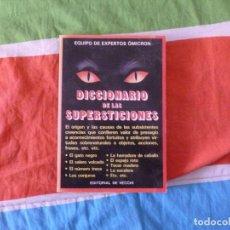 Libros de segunda mano: DICCIONARIO DE LAS SUPERSTICIONES GRUPO OMICRON EDITORIAL: DE VECCHI 1990 288PP. Lote 103948703