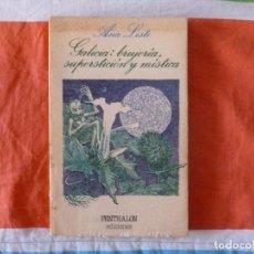 Libros de segunda mano: GALICIA, BRUJERÍA, SUPERSTICIÓN Y MÍSTICA LISTE, ANA EDITORIAL: PENTHALON (1981) 183PP. Lote 103949391