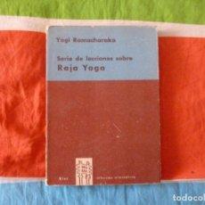 Libros de segunda mano: SERIE DE LECCIONES SOBRE RAJA YOGA. RAMACHARAKA. ED. KIER. 1964 179PP. Lote 103950783