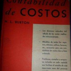 Libros de segunda mano: CONTABILIDAD DE COSTOS, N.L. BURTON, ED. FONDO DE CULTURA ECONÓMICA. Lote 103962583