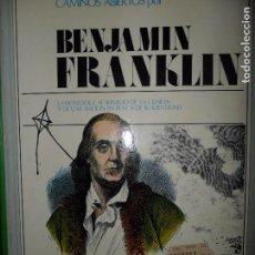 Libros de segunda mano: CAMINOS ABIERTOS POR BENJAMIN FRANKLIN, ED. HERNANDO. Lote 103963015
