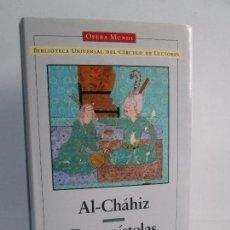 Libros de segunda mano: AL-CHAHIZ. DOS EPISTOLAS. COLECCION JUAN VERNET. LITERATURAS ORIENTALES. CIRCULO LECTORES 1998. Lote 103988083