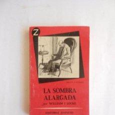 Libros de segunda mano: LA SOMBRA ALARGADA WILLIAM J. LOCKE EDITORIAL JUVENTUD 1956. SIN ILUSTRACIONES. . Lote 103989687