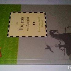 Libros de segunda mano: LOS IBEROS EN ARAGON-FRANCISCO BURILLO MOZOTA-DIRECCION GUILLERMO FATAS Y MANUEL SILVA-CAI100. Lote 104007403