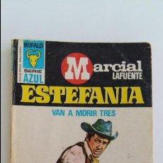 Libros de segunda mano: SERIE AZUL. MARCIAL LAFUENTE ESTEFANIA. VAN A MORIR TRES. 1976. Lote 104010895