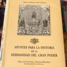 Libros de segunda mano: SEMANA SANTA SEVILLA,APUNTES PARA LA HISTORIA DE LA HERMANDAD DEL GRAN PODER. EDICIÓN HOMENAJE. . Lote 104031075