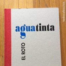 Libros de segunda mano: AGUATINTA, EL ROTO , EXPO ZARAGOZA 2008. Lote 104047827