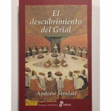 Libros de segunda mano: EL DESCUBRIMIENTO DEL GRIAL. LA VERDADERA HISTORIA. Lote 104050227