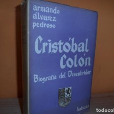 Libros de segunda mano: CRISTOBAL COLON,BIOGRAFIA DEL DESCUBRIDOR / ARMANDO ALVAREZ PEDROSO 1944. Lote 104051367