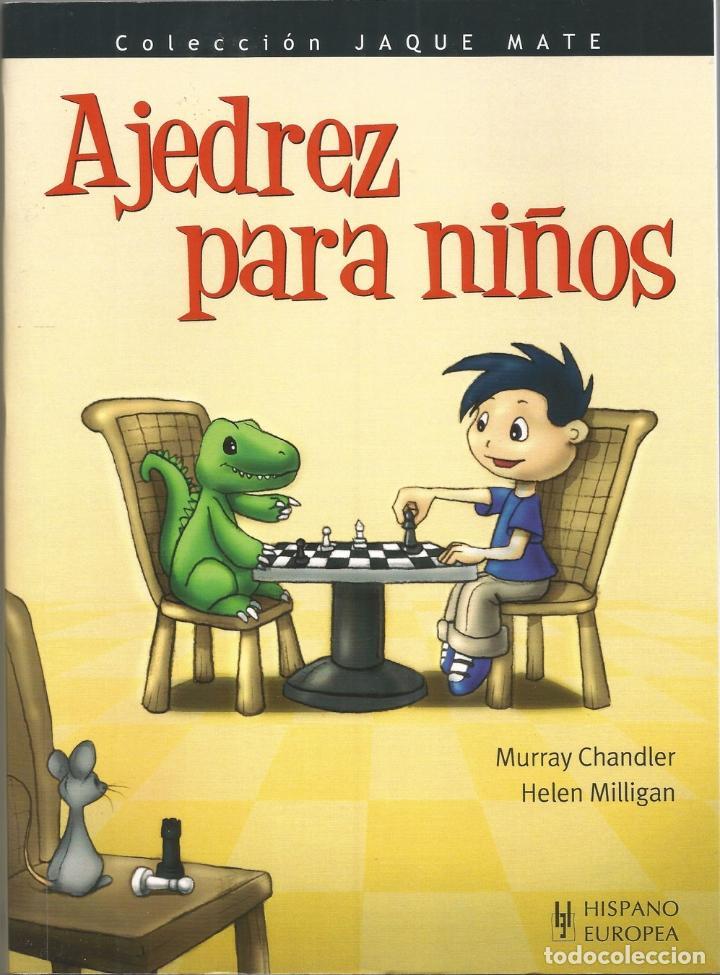 AJEDREZ PARA NIÑOS – MURRAY CHANDLER Y HELEN MILLIGAN (Libros de Segunda Mano - Literatura Infantil y Juvenil - Otros)