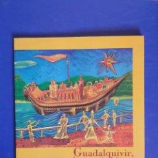 Libros de segunda mano: GUADALQUIVIR LA MEMORIA DEL AGUA. Lote 104057499