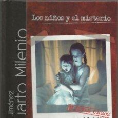 Libros de segunda mano: CUARTO MILENIO – LOS NIÑOS Y EL MISTERIO – IKER JIMENEZ – DVD - DIARIO EL PAIS – 2007. Lote 104058647