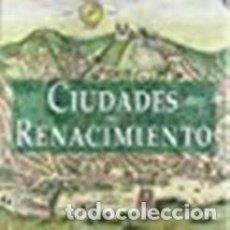 Libros de segunda mano: CIUDADES DEL RENACIMIENTO. Lote 104060179