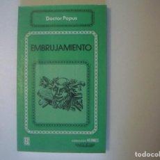 Libros de segunda mano: LIBRERIA GHOTICA. GRIMORIO ANTIGUO LLAMADO EMBRUJAMIENTO. DOCTOR PAPUS. FACSIMIL 1987. MUY ILUSTRADO. Lote 104060483