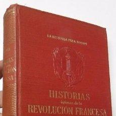 Libros de segunda mano: HISTORIAS ÍNTIMAS DE LA REVOLUCIÓN FRANCESA - G. LENOTRE. Lote 104070623
