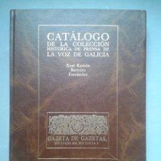 Libros de segunda mano: CATÁLOGO DE LA COLECCIÓN HISTÓRICA DE PRENSA DE LA VOZ DE GALICIA. XOSÉ RAMÓN BARREIRO FERNÁNDEZ.. Lote 104082887