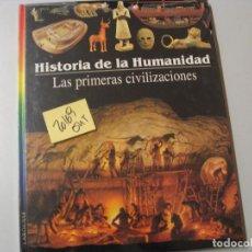 Libros de segunda mano: LAS PRIMERAS CIVILIZACIONESHISTORIA DE LA HUMANIDADLAROUSSE 6,10. Lote 104097643