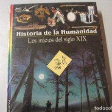 Libros de segunda mano: LOS INICIOS DEL SIGLO XIX HISTORIA DE LA HUMANIDAD LAROUSSE 5,90. Lote 104097795