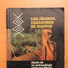 Libros de segunda mano: JOSEP M.FERICGLA - LOS JÍBAROS, CAZADORES DE SUEÑOS - INTEGRAL. Lote 104098035