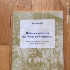 Libros de segunda mano: REFRANES SEFARDIES DEL NORTE DE MARRUECOS, JOSE BENOLIEL. Lote 181780817