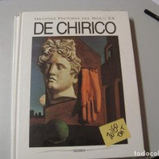 Libros de segunda mano: DE CHIRICOGRANDES PINTORES DEL SIGLO XXGLOBUS GRAN FORMATO6,20. Lote 104098223