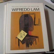 Libros de segunda mano: WIFREDO LAMGRANDES PINTORES DEL SIGLO XXGLOBUS GRAN FORMATO11,70. Lote 104098419