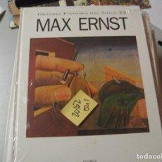 Libros de segunda mano: MAX ERNSTGRANDES PINTORES DEL SIGLO XXGLOBUS GRAN FORMATO15,00. Lote 104098659