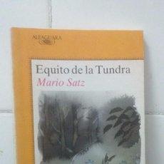 Libros de segunda mano: EQUITO DE LA TUNDRA - MARIO SATZ - JUVENIL ALFAGUARA Nº 318. Lote 104098871
