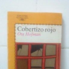 Libros de segunda mano: COBERTIZO ROJO - OTA HOFMAN - JUVENIL ALFAGUARA Nº 272. Lote 104098943