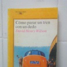 Libros de segunda mano: CÓMO PARAR UN TREN CON UN DEDO - DAVID HENRY - JUVENIL ALFAGUARA Nº 373. Lote 104099135