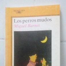 Libros de segunda mano: LOS PERROS MUDOS - MIGUEL BARNET - JUVENIL ALFAGUARA Nº 314. Lote 104099523