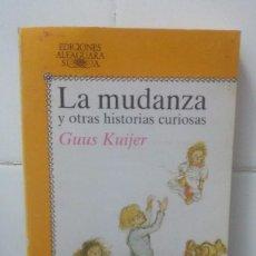Libros de segunda mano: LA MUDANZA Y OTRAS HISTORIAS CURIOSAS - GUUS KUIJER - JUVENIL ALFAGUARA Nº 178. Lote 104099867